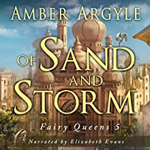 Of Sand and Storm: Fairy Queens, Book 5 Audiobook by Amber Argyle Narrated by Elizabeth Evans
