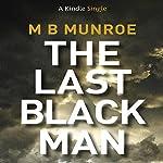 The Last Black Man | M.B. Munroe