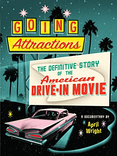 going-attractions-the-definitive-story-of-the-american-drive-in-movie