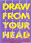 Draw from Your Head: A Step-by-Step S...
