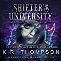 Shifter's University Audiobook by K. R. Thompson Narrated by Marnye Young