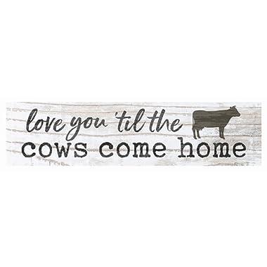 P. Graham Dunn Love You Til Cows Come Home Whitewash 6 x 1.5 Mini Pine Wood Tabletop Sign Plaque