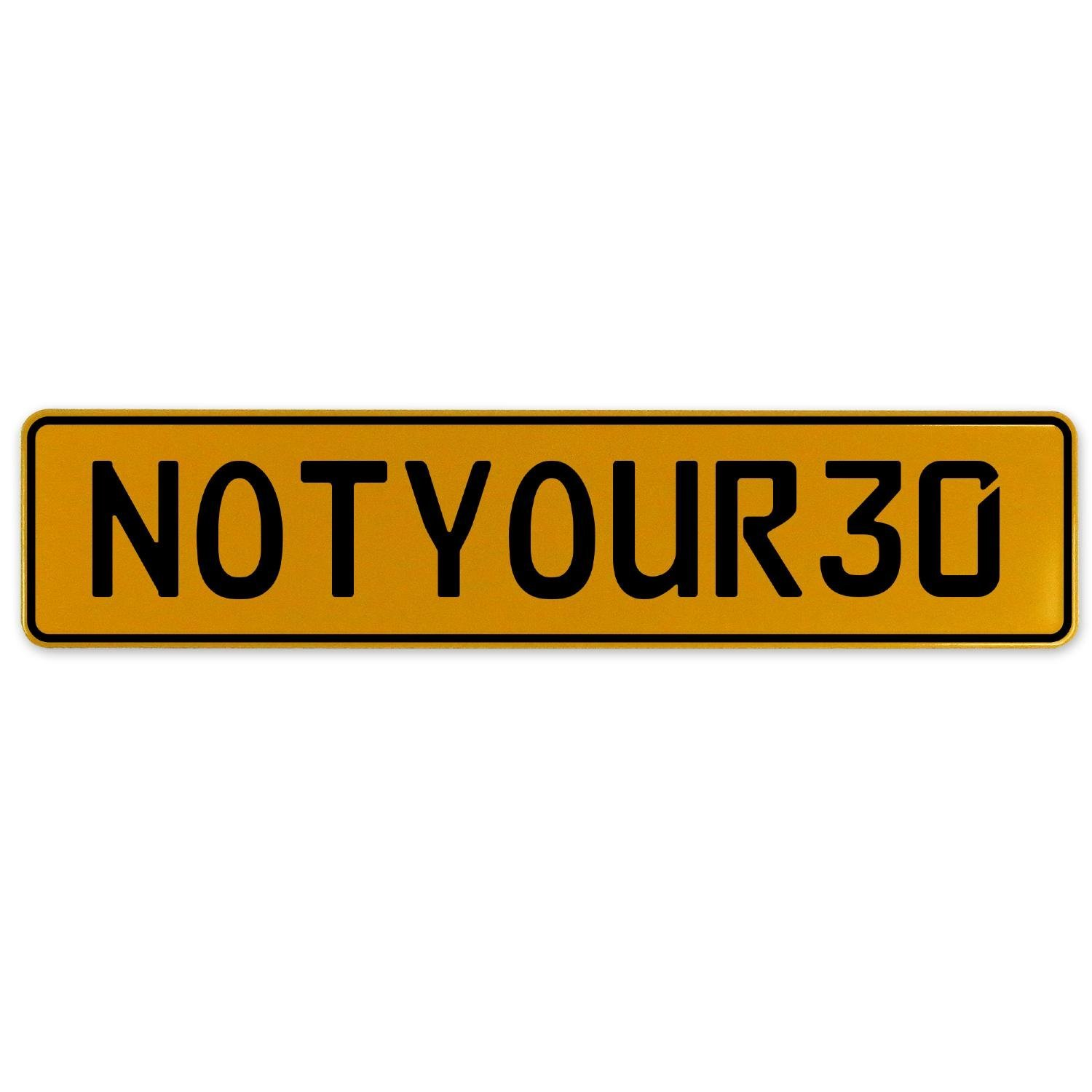 Vintage Parts 560468 NOTYOUR30 Yellow Stamped Aluminum European Plate