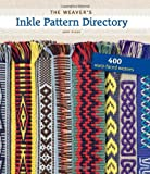 img - for The Weaver's Inkle Pattern Directory: 400 Warp-Faced Weaves book / textbook / text book