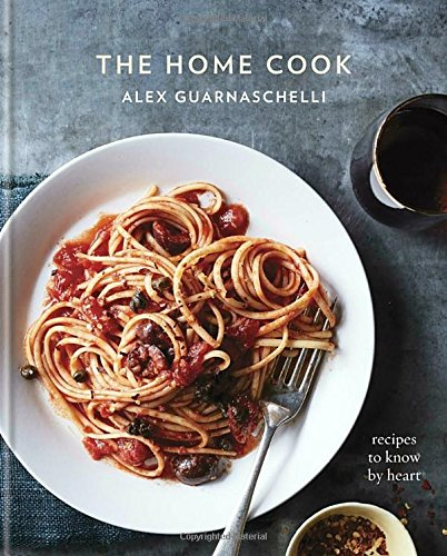 The Home Cook: Recipes to Know by Heart cover