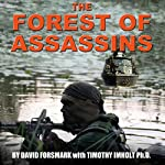 The Forest of Assassins | David Forsmark,Timothy Imholt PhD
