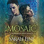 Mosaic: Reliquary Series, Book 3 | Sarah Fine