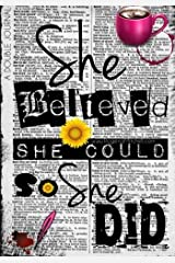 She Believed She Could So She Did - A Double Journal Paperback