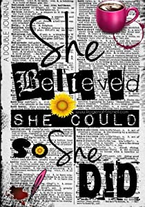 She Believed She Could So She Did - A Double Journal