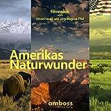 Amerikas Naturwunder (Amerikas Nationalparks: Natur der Superlative)