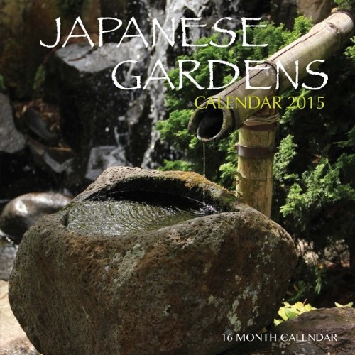 Japanese Gardens Calendar 2015: 16 Month Calendar