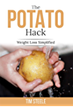 The Potato Hack: Weight Loss Simplified (English Edition)