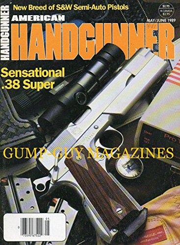 (American Handgunner May June 1989 Magazine NEW BREED OF S&W SEMI-AUTO PISTOLS )
