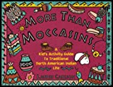 More Than Moccasins, Laurie Carlson and Laurie M. Carlson, 1556522134