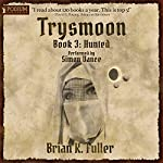 Hunted: The Trysmoon Saga, Book 3 | Brian K. Fuller