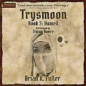 Hunted: The Trysmoon Saga, Book 3 | Brian K. Fuller