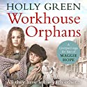 Workhouse Orphans Audiobook by Holly Green Narrated by Julie Maisey