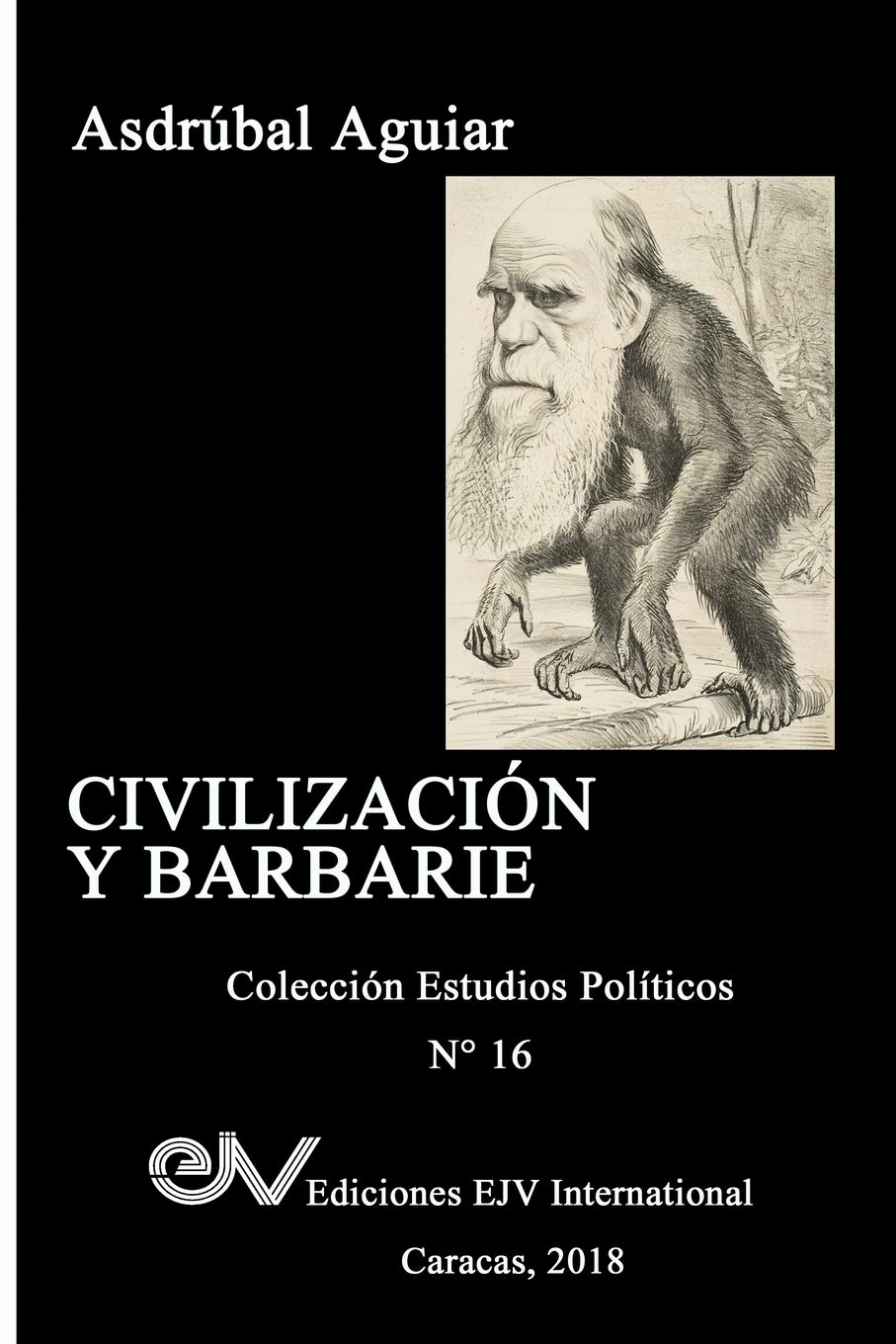 Download CIVILIZACIÓN Y BARBARIE: Venezuela 2015 - 2018 (Spanish Edition) PDF