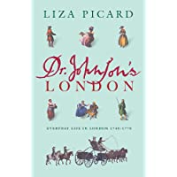 Dr Johnson's London: Everyday Life in London in the Mid 18th Century (Life of London)