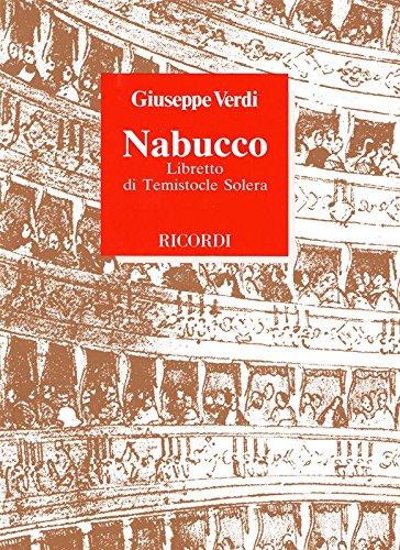 Nabucco. Musica di G. Verdi Copertina flessibile – 31 dic 1987 Temistocle Solera E. Rescigno Casa Ricordi 8875920869