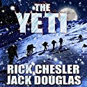 The Yeti: A Novel Audiobook by Rick Chesler, Jack Douglas Narrated by Jeffrey S. Fellin