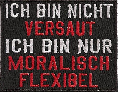 Ich bin Nicht VERSAUT, Ich bin nur Moralisch Flexibel, Biker, Rocker, Aufnäher, Patch, Abzeichen