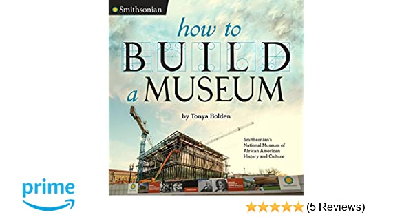 How To Build A Museum Smithsonians National Museum Of African