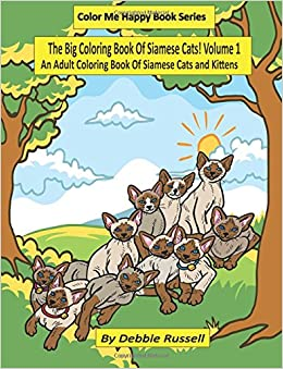 The Big Coloring Book Of Siamese Cats Amazonca Debbie Russell Books