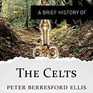 A Brief History of the Celts Audiobook