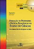 Formação de professores e práticas pedagógicas no ensino da ciência