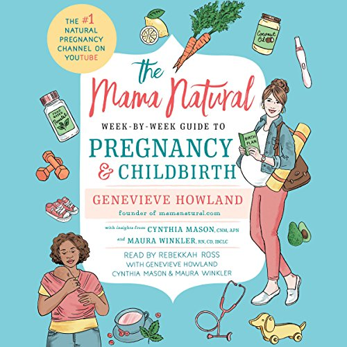 The Mama Natural Week-by-Week Guide to Pregnancy and Childbirth Audiobook [Free Download by Trial] thumbnail