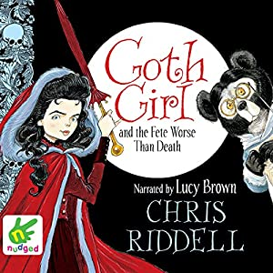 Goth Girl and the Fete Worse than Death Audiobook