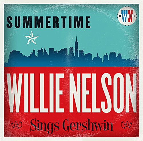Summertime: Willie Nelson Sings Gershwin