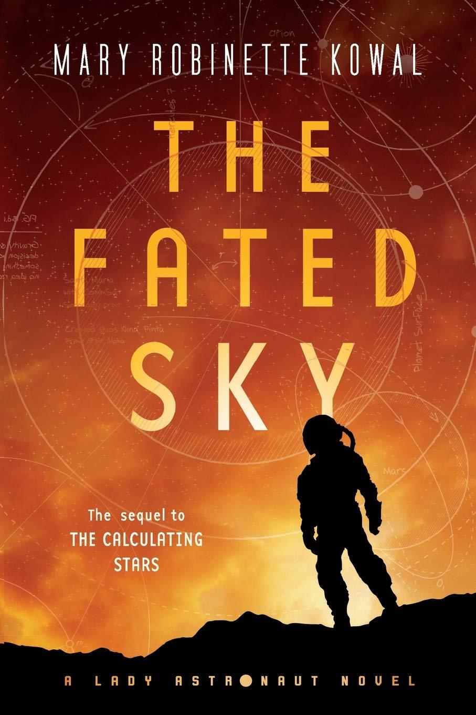 The Fated Sky: A Lady Astronaut Novel [Idioma Inglés]: Amazon.es: Robinette Kowal, Mary: Libros en idiomas extranjeros