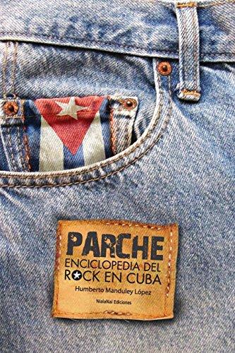 Parche: Enciclopedia del rock en Cuba (Spanish Edition) [Humberto Manduley] (Tapa Blanda)
