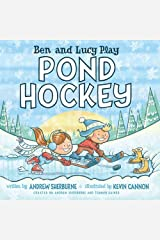 Ben and Lucy Play Pond Hockey Hardcover