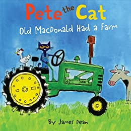 Pete the Cat: Old MacDonald Had a Farm by [Dean, James]