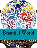 Beautiful World: Adult Coloring Books Stress Relieving Patterns and Gratitude Journals 2-in-1