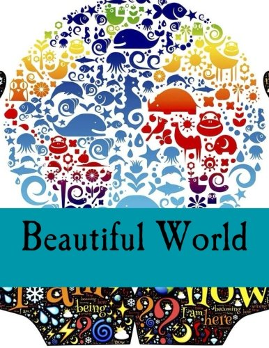 Beautiful World: Adult Coloring Books Stress Relieving Patterns and Gratitude Journals 2-in-1 by CreateSpace Independent Publishing Platform