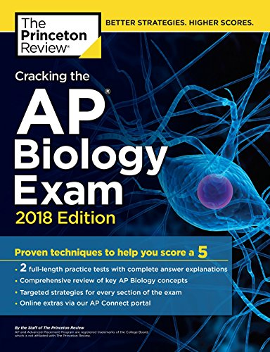 Cracking the AP Biology Exam, 2018 Edition: Proven Techniques to Help You Score a 5 (College Test Preparation)