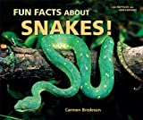 Fun Facts about Snakes!, Carmen Bredeson, 0766035921