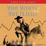 Moon Medicine | Mike Blakely