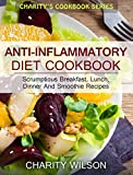 img - for Anti-Inflammatory Diet Cookbook: Scrumptious Breakfast, Lunch, Dinner And Smoothie Recipes (Anti-Inflammatory Recipes) book / textbook / text book