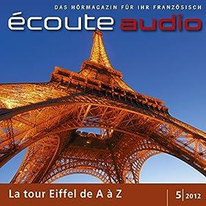 Écoute audio - La tour Eiffel de A à Z. 5/2012 Hörbuch