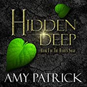 Hidden Deep: The Hidden Saga, Book 1 | Amy Patrick