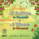 A Cottage in Cornwall & A Manor in Cornwall Audiobook by Laura Briggs Narrated by Lara J. West
