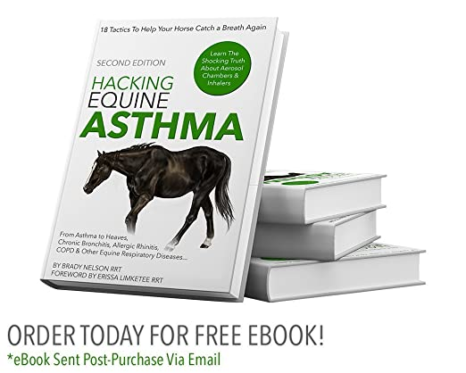 Horse Asthma | Hacking Equine Asthma - 18 Tactics To Help Your Horse Catch a Breath Again | Heaves, Chronic Bronchitis, Allergic Rhinitis, COPD & Other Horse or Foal Respiratory Disease Treatment.