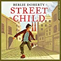Street Child: Collins Modern Classics Audiobook by Berlie Doherty Narrated by Antonia Beamish