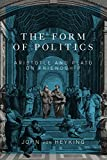 Form of Politics: Aristotle and Plato on Friendship (Mcgill-Queen's Studies in the History of Ideas)