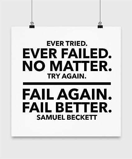 Samuel Beckett Quotes Stunning Amazon Ever Tried Ever Failed Quote By Samuel Beckett Poster